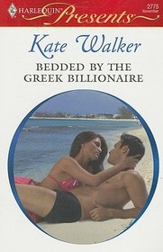 Bedded by the Greek Billionaire (Greek Tycoons) (Harlequin Presents, No 2775)