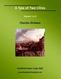 A Tale of Two Cities Volume 1 of 2   [EasyRead Super Large 20pt Edition]
