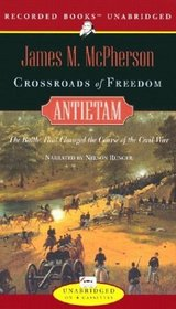 Crossroads of Freedom: Antietam : The Battle That Changed the Course of the Civil War