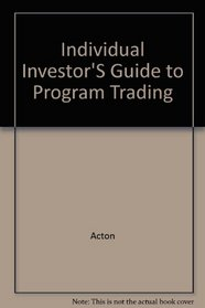Individual Investor's Guide to Program Trading