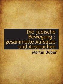 Die j�dische Bewegung : gesammelte Aufs�tze und Ansprachen (German and German Edition)
