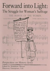 Forward into Light: The Struggle for Woman's Suffrage (Perspectives on History)