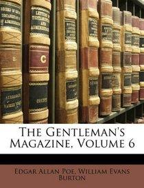 The Gentleman's Magazine, Volume 6