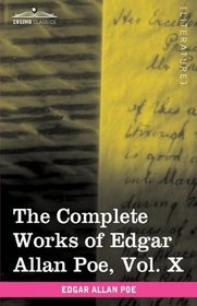 The Complete Works of Edgar Allan Poe, Vol. X (in ten volumes): Miscellany
