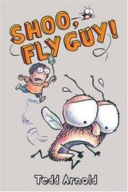 Shoo, Fly Guy! (Fly Guy)