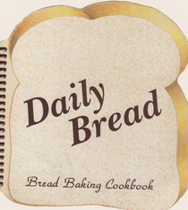 Daily Bread: Bread Baking Cookbook