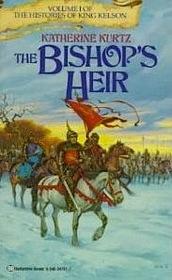 Bishop's Heir (Histories of King Kelson, Vol 1)