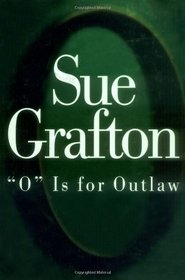O is for Outlaw (Kinsey Millhone, Bk 15)