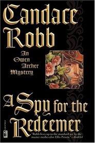 A Spy for the Redeemer (Owen Archer, Bk 7)