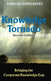 The Knowledge Tornado, Second Edition: Bridging the Corporate Knowledge Gap