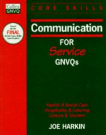 Communication for Service GNVQs: Health  Social Care / Hospitality  Catering / Leisure  Tourism (Collins GNVQ Core Skills)