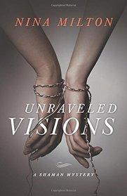 Unraveled Visions (Shaman, Bk 2)