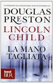 La mano tagliata (Cold Vengeance) (Pendergast, Bk 11) (Italian Edition)