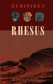 The Rhesus of Euripides: Translated into English Rhyming Verse