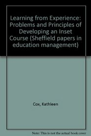 Learning from Experience: Problems and Principles of Developing an Inset Course (Sheffield papers in education management)