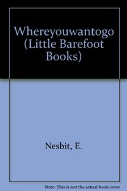 Whereyouwantogo and Other Unlikely Tales (Little Barefoot Books)