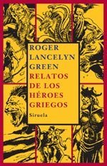 Relatos de los heroes griegos/ Tales of the Greek Heros (Spanish Edition)