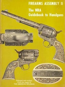 Firearms Assembly II The NRA Guidebook to Handguns
