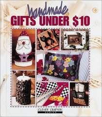 Handmade Gifts Under $10 (Clever Crafter Series)