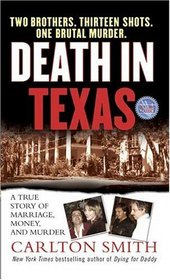 Death in Texas : A True Story of Marriage, Money, and Murder (St. Martin's True Crime Library.)
