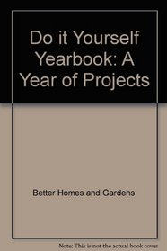 Do-It-Yourself Yearbook: A Year of Projects (Do-It-Yourself Yearbook)