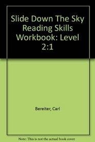 Slide Down The Sky Reading Skills Workbook: Level 2:1