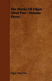 The Works Of Edgar Allan Poe - Volume Three