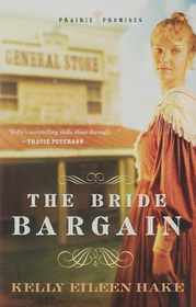 The Bride Bargain (Prairie Promises, Bk 1)