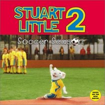 Soccer Season (Stuart Little 2)