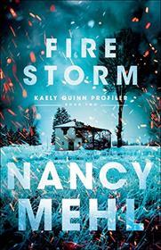 Fire Storm (Kaely Quinn Profiler, Bk 2)