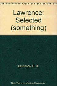 D. H. Lawrence: Selected Literary Crriticism