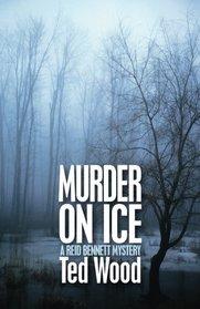 Murder on Ice (The Reid Bennett Mysteries) (Volume 2)