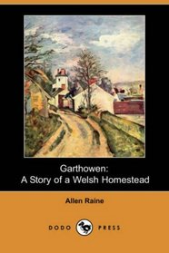 Garthowen: A Story of a Welsh Homestead (Dodo Press)