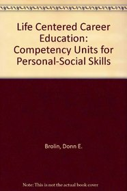 Life Centered Career Education: Competency Units for Personal-Social Skills