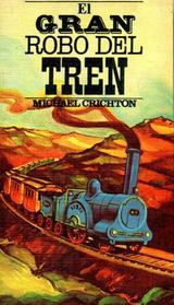 El Gran Robo Del Tren (The Great Train Robbery) (Spanish Edition)