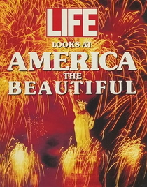 Life Looks At America The Beautiful