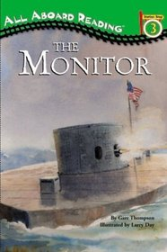 The Monitor: The Iron Warship That Changed the World (All Aboard Reading. Station Stop 3)