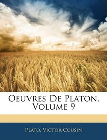 Oeuvres De Platon, Volume 9 (French Edition)