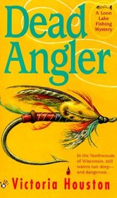 Dead Angler (Loon Lake Fishing, Bk 1)