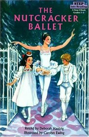 The Nutcracker Ballet (Step-Into-Reading, Step 3)
