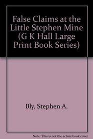 False Claims at the Little Stephen Mine (G.K. Hall Large Print Western Book)