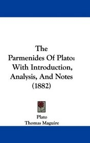 The Parmenides Of Plato: With Introduction, Analysis, And Notes (1882)