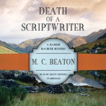 Death of a Scriptwriter (Hamish Macbeth Mysteries, Book 14) (Hamish Macbeth Mystery)