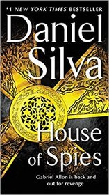 House of Spies (Gabriel Allon, Bk 17)