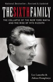 The Sixth Family: The Collapse of the New York Mafia and the Rise of Vito Rizzuto (paper)