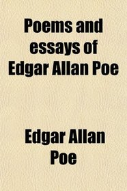 Poems and essays of Edgar Allan Poe