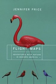 Flight Maps: Encounter With Nature in Modern America
