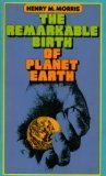 The Remarkable Birth of Planet Earth