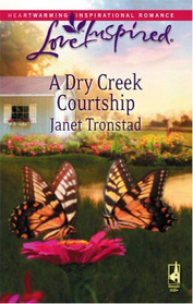 A Dry Creek Courtship (Dry Creek, Bk 13) (Steeple Hill Love Inspired, No 459)