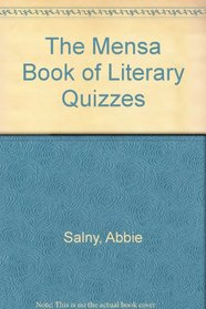 The Mensa Book of Literary Quizzes: An Ingenious Collection of Questions, Facts, and Puzzles